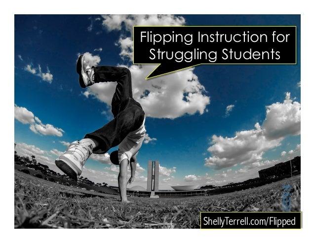 ShellyTerrell.com/Flipped Flipping Instruction for Struggling Students