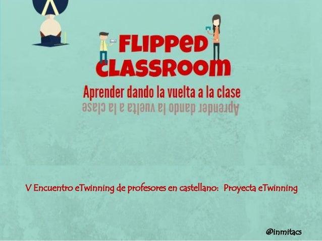 V Encuentro eTwinning de profesores en castellano: Proyecta eTwinning @inmitacs