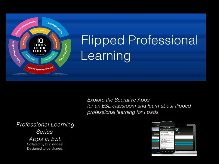 Flipped Professional                             Learning                              Explore the Socrative Apps         ...