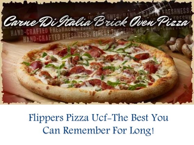 Flippers Pizza Ucf The Best You Can Remember For Long