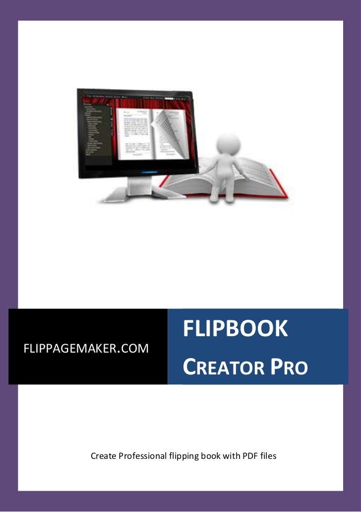 FLIPBOOKFLIPPAGEMAKER.COM                                CREATOR PRO         Create Professional flipping book with PDF fi...