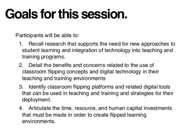 Goals for this session. Participants will be able to: 1. Recall research that supports the need for new approaches to stud...
