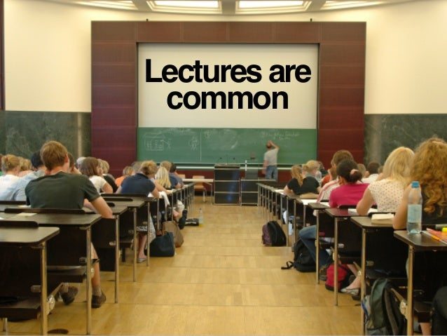 Lectures are common