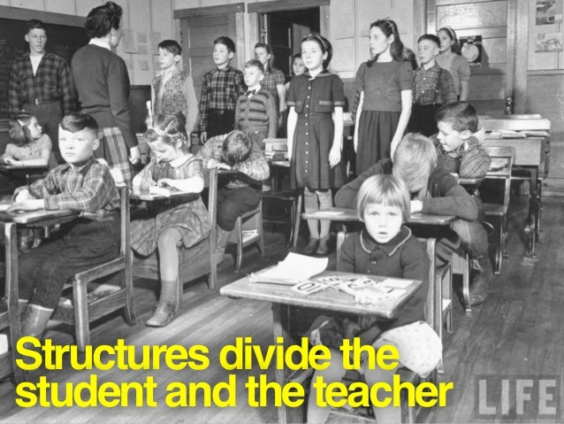 Structures divide the student and the teacher