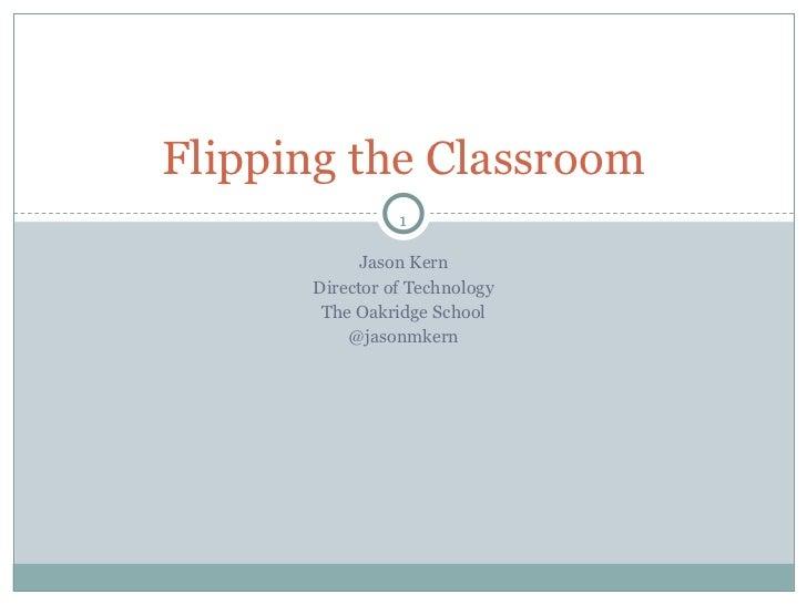 <ul><li>Jason Kern </li></ul><ul><li>Director of Technology </li></ul><ul><li>The Oakridge School </li></ul><ul><li>@jason...