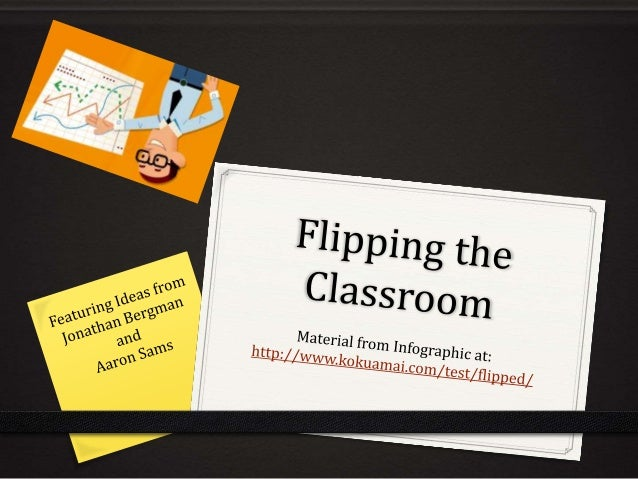 """What is a Flipped Classroom 0 Delivering lectures online as """"Homework"""" 0 Shifting engagement activities into the classroom..."""