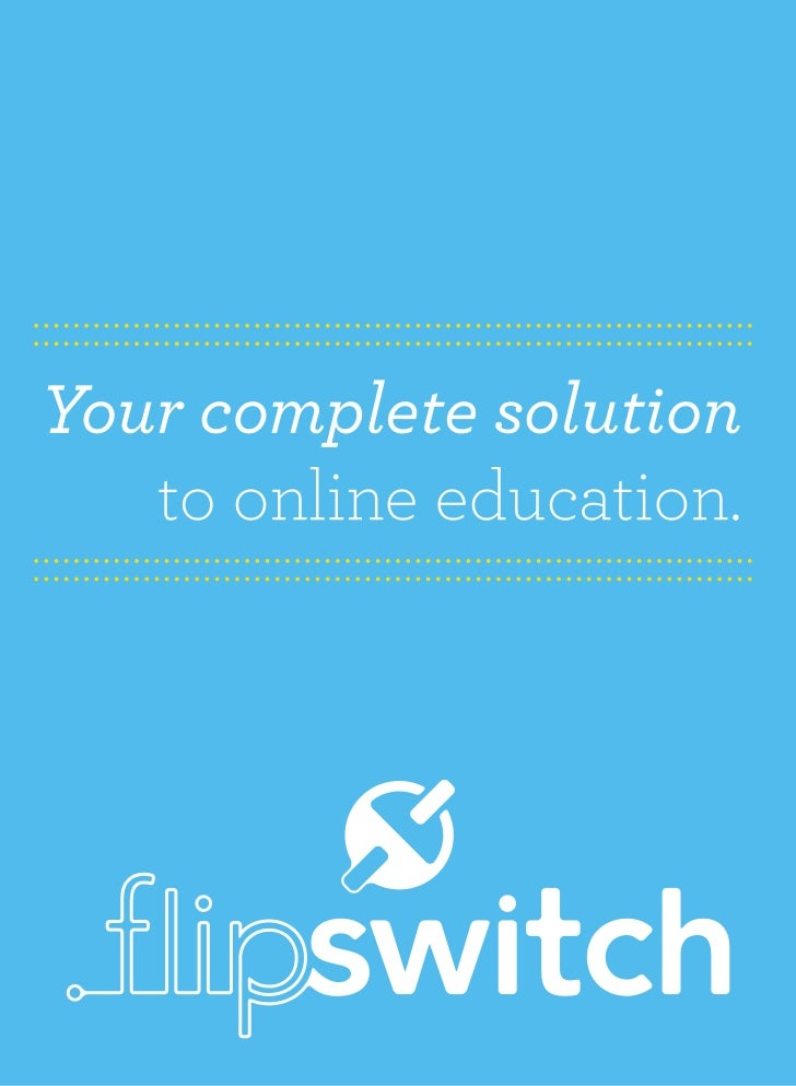 Welcome to FlipSwitch,    a complete turn-key solution o ered    by American Virtual Academy (AVA)    for educational orga...