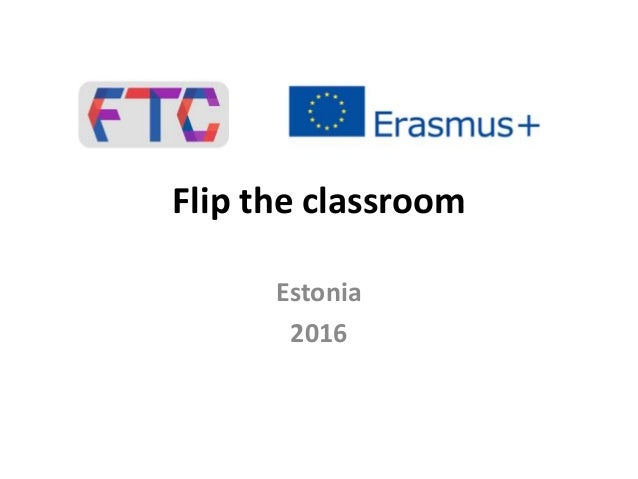 Flip the classroom Estonia 2016