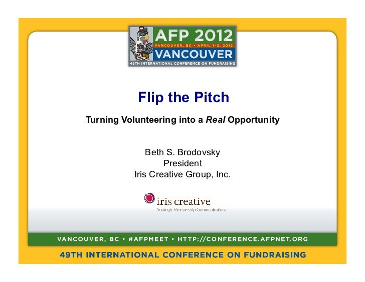 Flip the PitchTurning Volunteering into a Real Opportunity               Beth S. Brodovsky                   President    ...