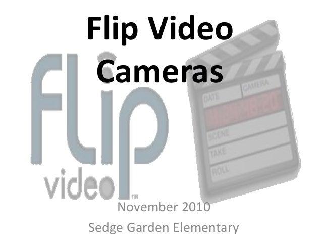 Flip Video Cameras November 2010 Sedge Garden Elementary