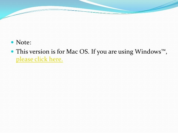 Note:<br />This version is for Mac OS. If you are using Windows™, please click here.<br />