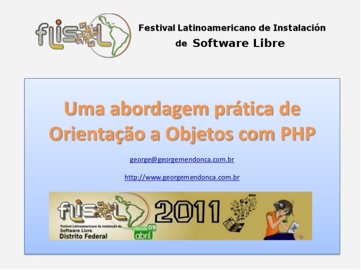 Uma abordagem prática deOrientação a Objetos com PHP        george@georgemendonca.com.br       http://www.georgemendonca.c...