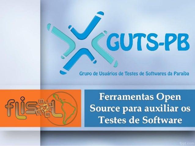 Ferramentas OpenSource para auxiliar osTestes de Software