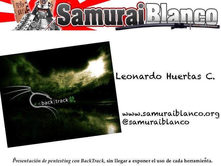 Leonardo Huertas C.                                                        www.samuraiblanco.org                          ...
