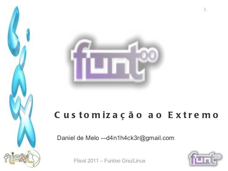 Customização ao Extremo Daniel de Melo -–d4n1h4ck3r@gmail.com