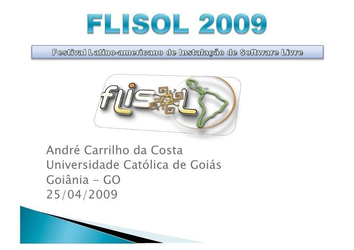 André Carrilho da Costa Universidade Católica de Goiás Goiânia - GO 25/04/2009