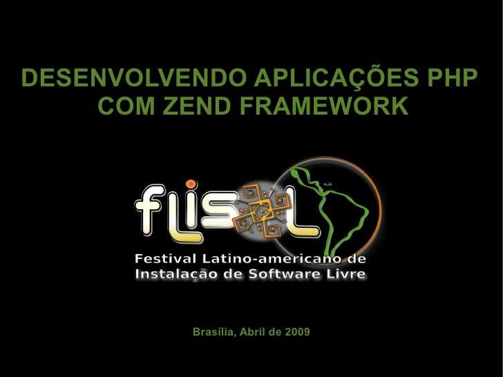 DESENVOLVENDO APLICAÇÕES PHP     COM ZEND FRAMEWORK               Brasília, Abril de 2009