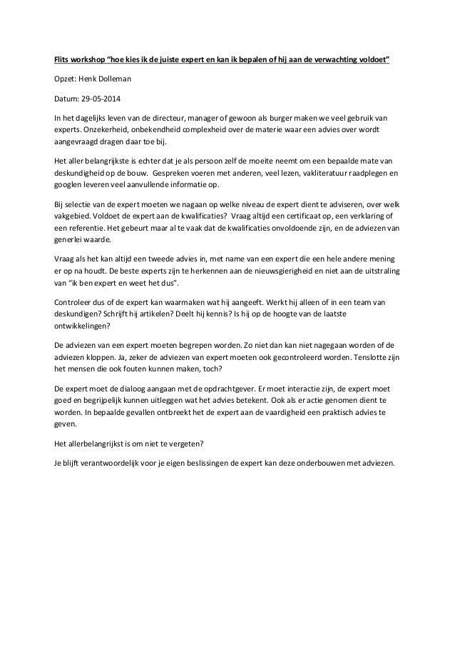 """Flits workshop """"hoe kies ik de juiste expert en kan ik bepalen of hij aan de verwachting voldoet"""" Opzet: Henk Dolleman Dat..."""