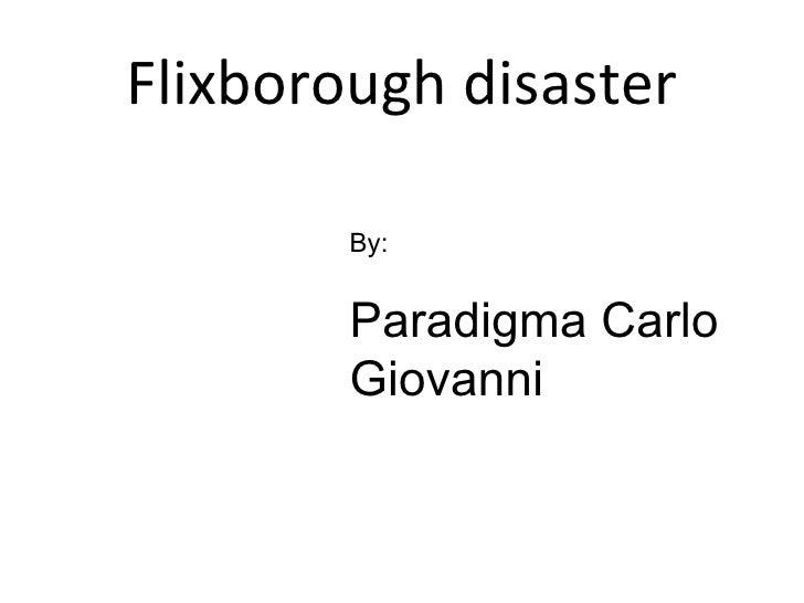 Flixborough disaster        By:        Paradigma Carlo        Giovanni