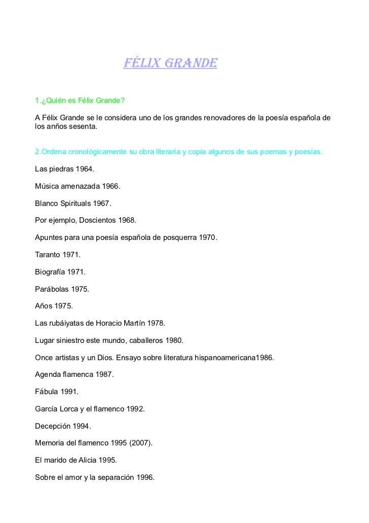 FÉLIX GRANDE1.¿Quién es Félix Grande?A Félix Grande se le considera uno de los grandes renovadores de la poesía española d...