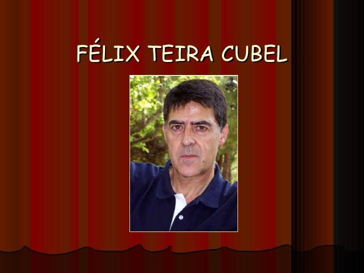 FÉLIX TEIRA CUBEL