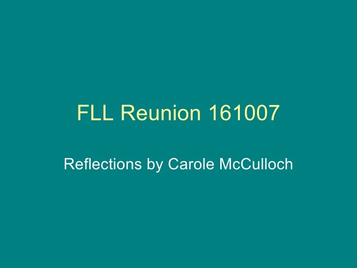 FLL Reunion 161007 Reflections by Carole McCulloch