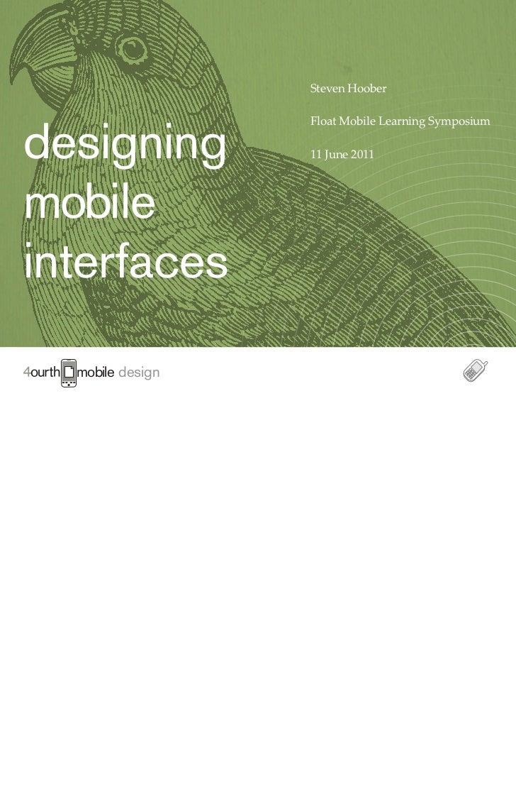 Steven Hoober    designing                      Float Mobile Learning Symposium                      11 June 2011    mobil...