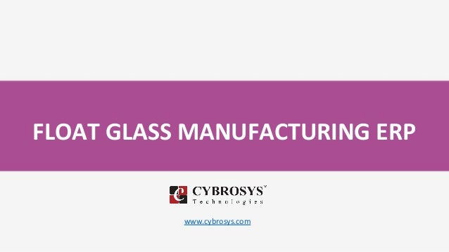 FLOAT GLASS MANUFACTURING ERP www.cybrosys.com