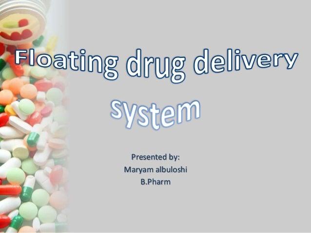 Presented by: Maryam albuloshi B.Pharm