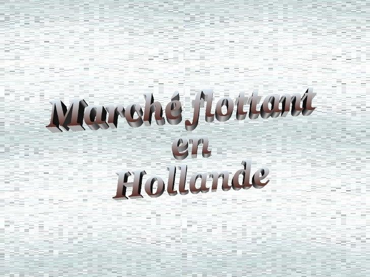 Floating Market In Holland