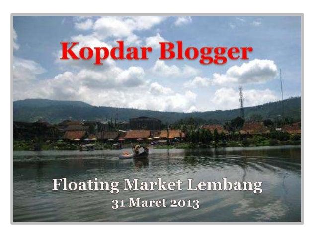 Kopdar Blogger ~Floating Market Lembang