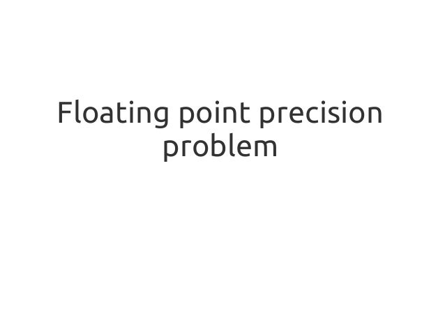Floating point precision problem