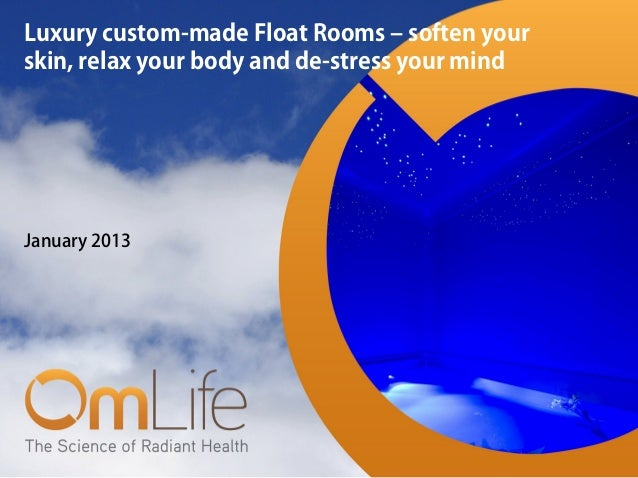 Luxury custom-made Float Rooms – soften yourskin, relax your body and de-stress your mindJanuary 2013
