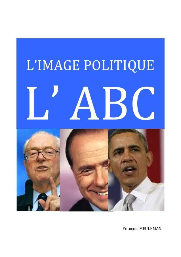 L'IMAGE  POLITIQUE    L'  ABC       François  MEULEMAN