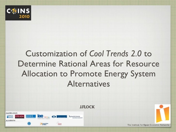 Customization of  Cool Trends 2.0  to Determine Rational Areas for Resource Allocation to Promote Energy System Alternativ...