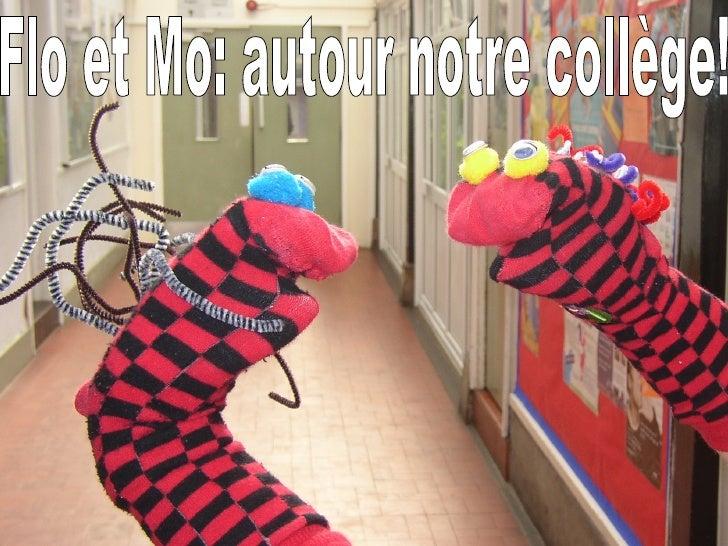 Flo et Mo: autour notre collège!