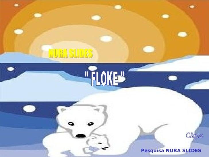 "NURA SLIDES "" FLOKE "" Pesquisa NURA SLIDES Clique"