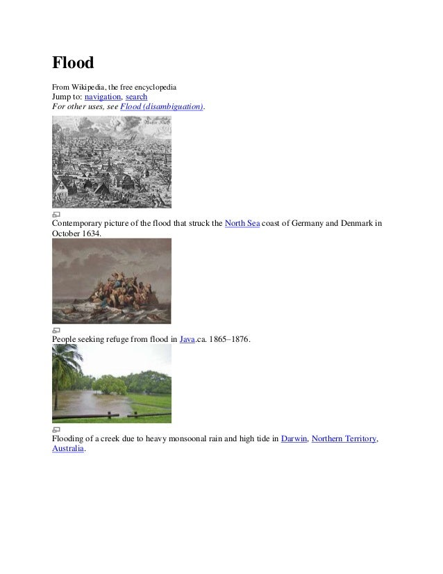 FloodFrom Wikipedia, the free encyclopediaJump to: navigation, searchFor other uses, see Flood (disambiguation).Contempora...