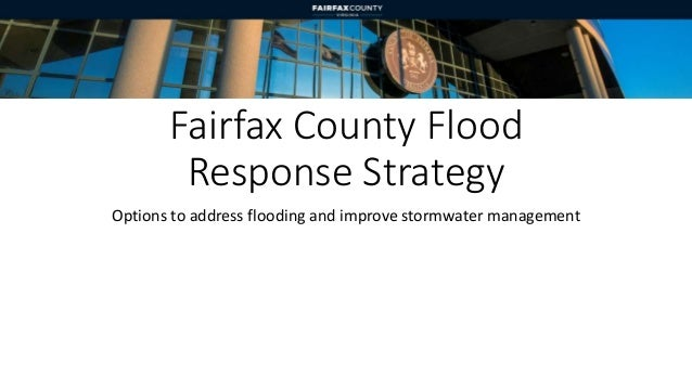 Fairfax County Flood Response Strategy Options to address flooding and improve stormwater management