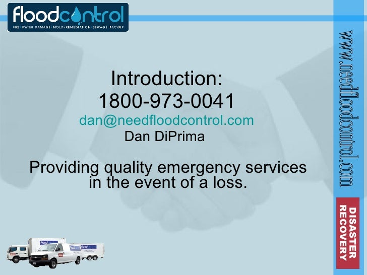 Introduction: 1800-973-0041 [email_address] Dan DiPrima  Providing quality emergency services in the event of a loss. DISA...