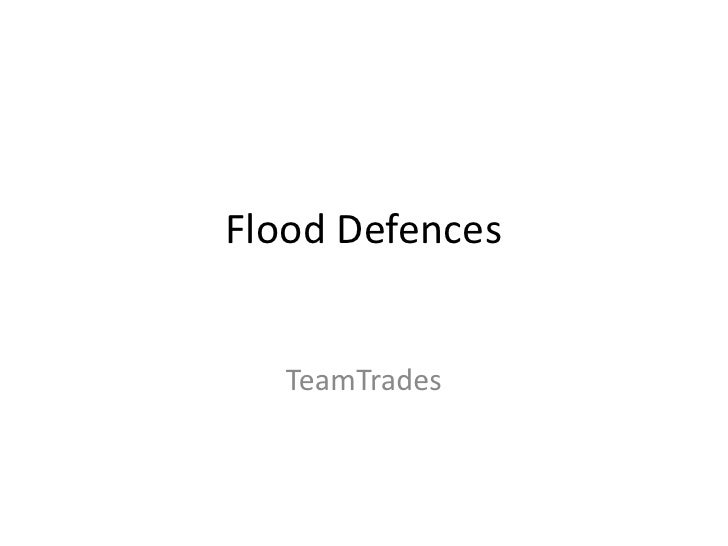 Flood Defences<br />TeamTrades<br />