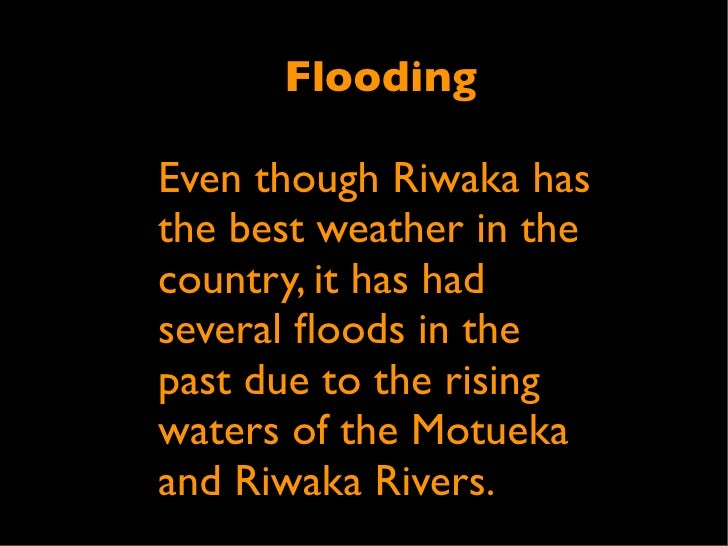 Flooding Text     Text          Even though Riwaka has        the best weather in the        country, it Text had         ...