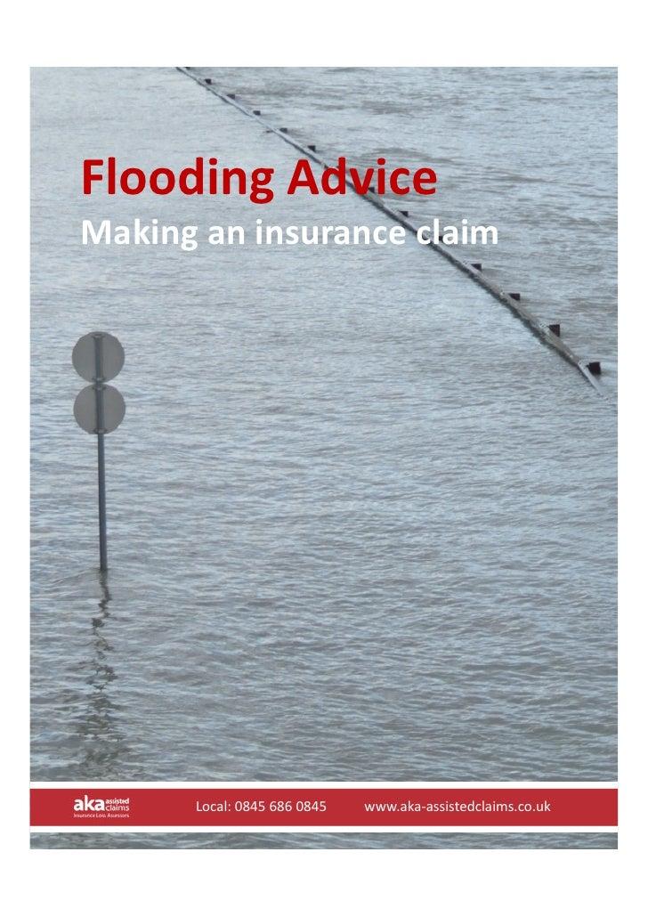 FloodingAdvice Makinganinsuranceclaim           Local:08456860845www.aka‐assistedclaims.co.uk       Loca...