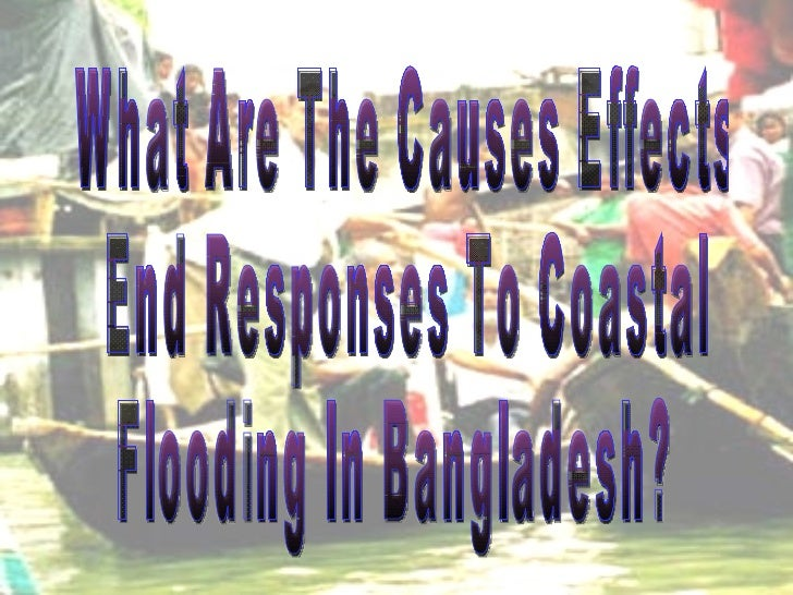 What Are The Causes Effects End Responses To Coastal  Flooding In Bangladesh?