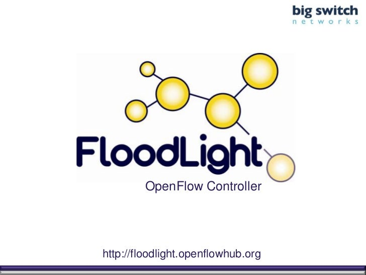 OpenFlow Controllerhttp://floodlight.openflowhub.org