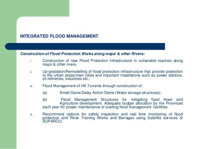 INTEGRATED FLOOD MANAGEMENT Construction of Flood Protection Works along major & other Rivers: i. Construction of new Floo...
