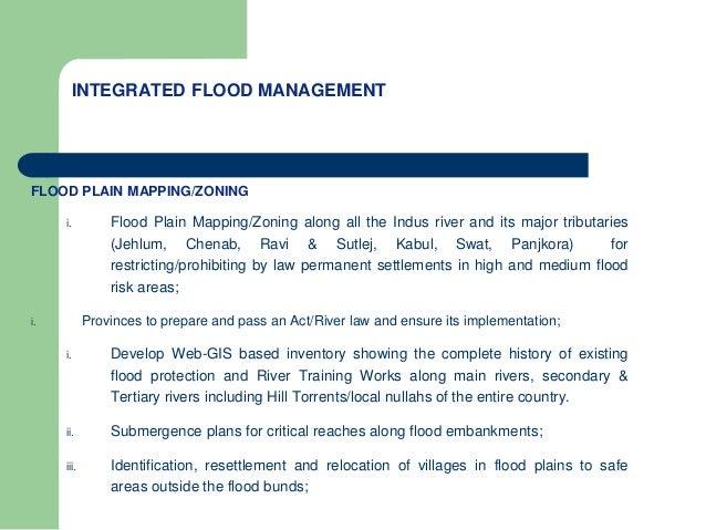 INTEGRATED FLOOD MANAGEMENT FLOOD PLAIN MAPPING/ZONING i. Flood Plain Mapping/Zoning along all the Indus river and its maj...