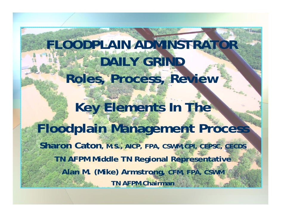 FLOODPLAIN ADMINSTRATOR        DAILY GRIND   Roles, Process, Review     Key Elements In TheFloodplain Management ProcessSh...
