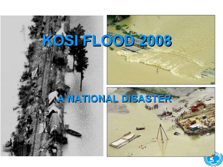 KOSI FLOOD 2008 A NATIONAL DISASTER