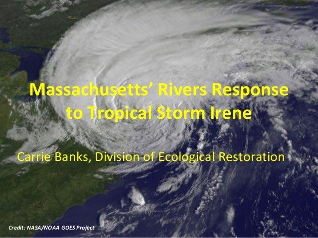 Massachusetts' Rivers Responseto Tropical Storm IreneCarrie Banks, Division of Ecological RestorationCredit: NASA/NOAA GOE...